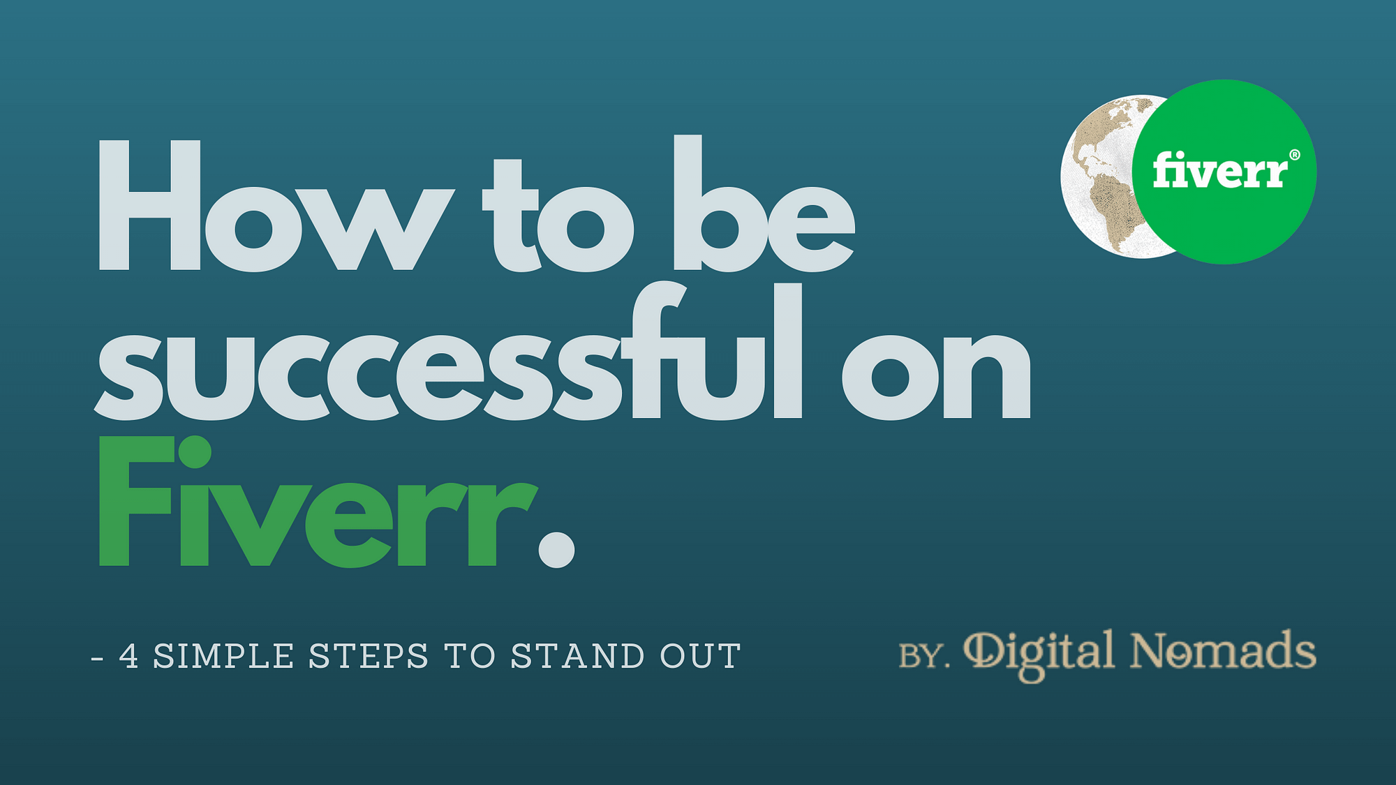 How To Be Successful on Fiverr - 4 steps to stand out on Fiverr