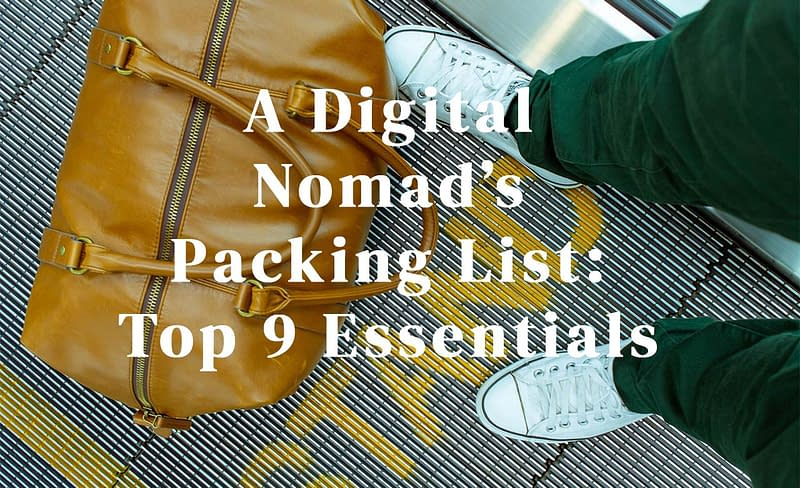 A Digital Nomad's Packing List- Top 9 Essentials